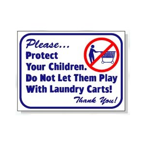 DO NOT LET THEM PLAY WITH LAUNDRY CARTS